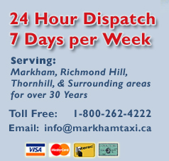 Markham Taxi and Limousine service | 24 Hour Dispatch 7 Days per Week | Serving Markham, Richmond Hill, Thornhill, & Surrounding Areas